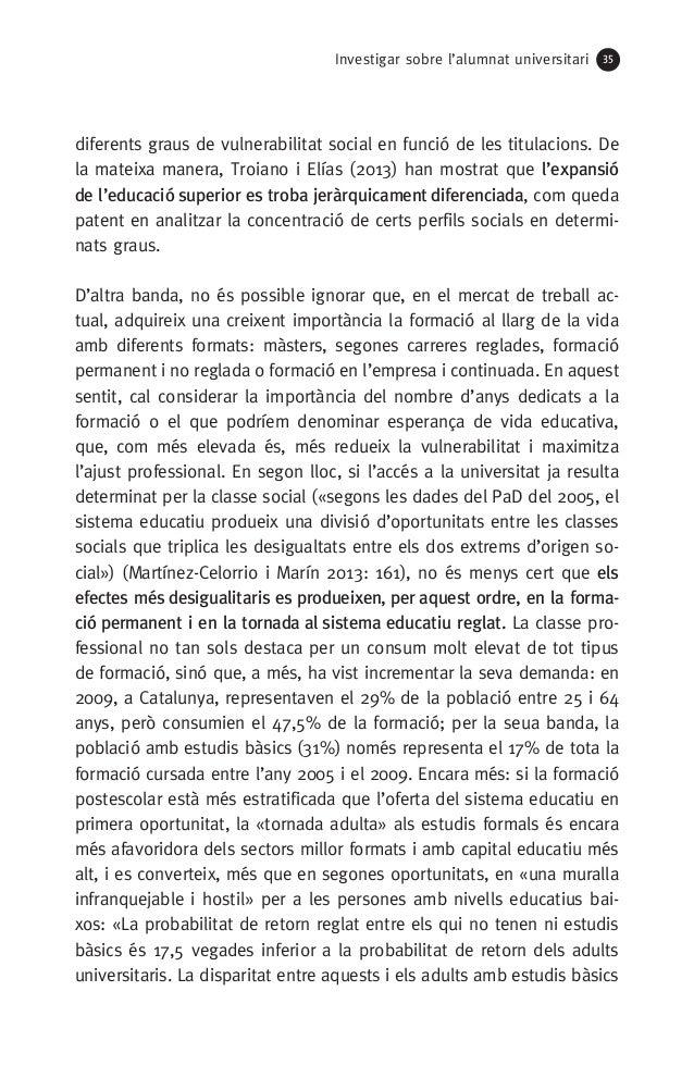 Investigar sobre l'alumnat universitari 35 diferents graus de vulnerabilitat social en funció de les titulacions. De la ma...