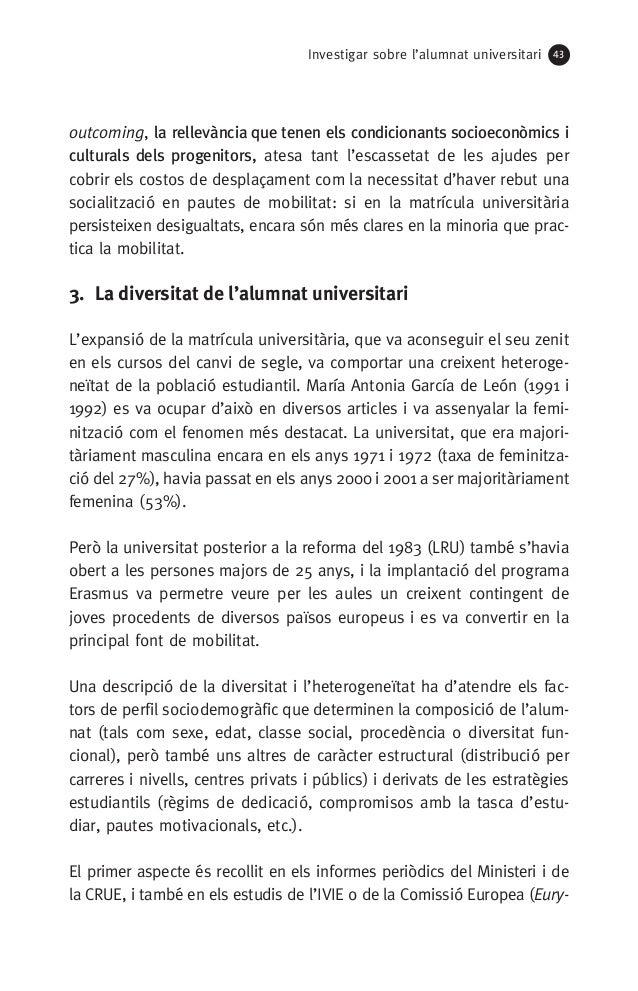 Investigar sobre l'alumnat universitari 43 outcoming, la rellevància que tenen els condicionants socioeconòmics i cultural...