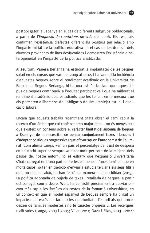 Investigar sobre l'alumnat universitari 49 postobligatori a Espanya en el cas de diferents subgrups poblacionals, a partir...