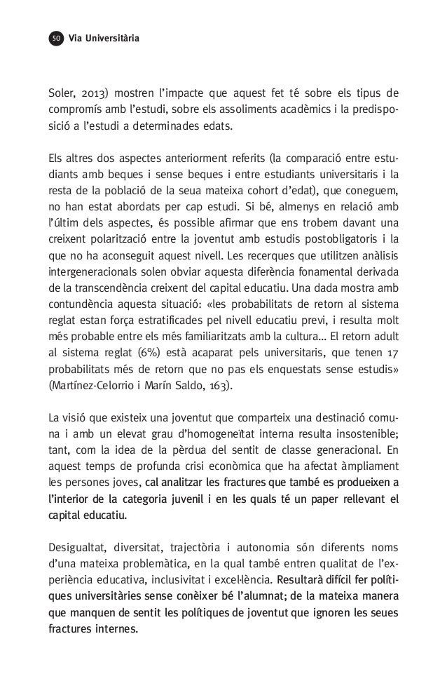 50 Via Universitària Soler, 2013) mostren l'impacte que aquest fet té sobre els tipus de compromís amb l'estudi, sobre els...