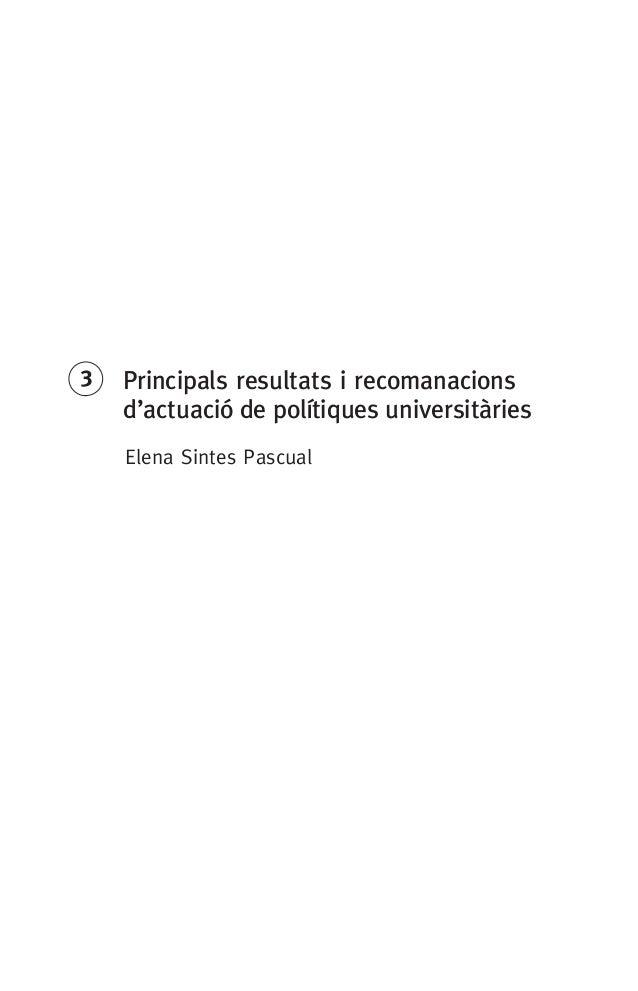3Principals resultats i recomanacions d'actuació de polítiques universitàries Elena Sintes Pascual 071-122396-INFORMES BR...