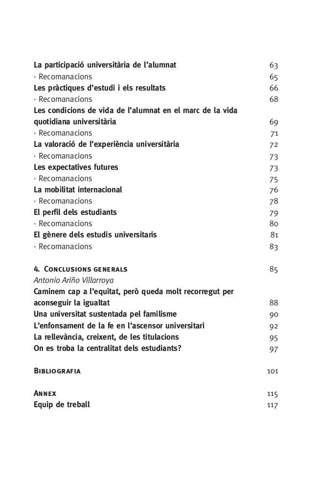 La participació universitària de l'alumnat 63 · Recomanacions 65 Les pràctiques d'estudi i els resultats66 · Recomanaci...