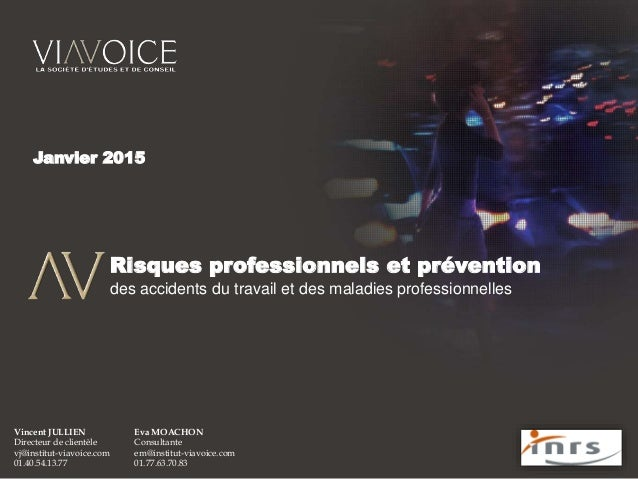 Janvier 2015 Risques professionnels et prévention des accidents du travail et des maladies professionnelles Vincent JULLIE...
