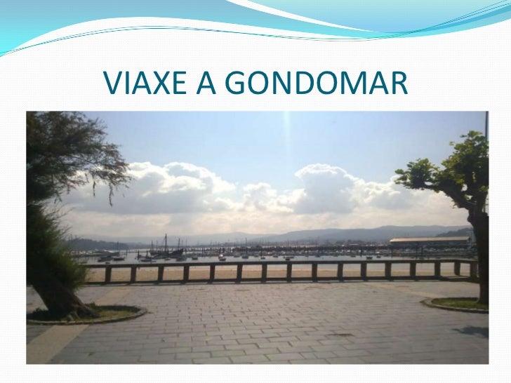 VIAXE A GONDOMAR<br />