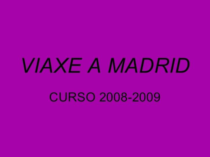 VIAXE A MADRID CURSO 2008-2009