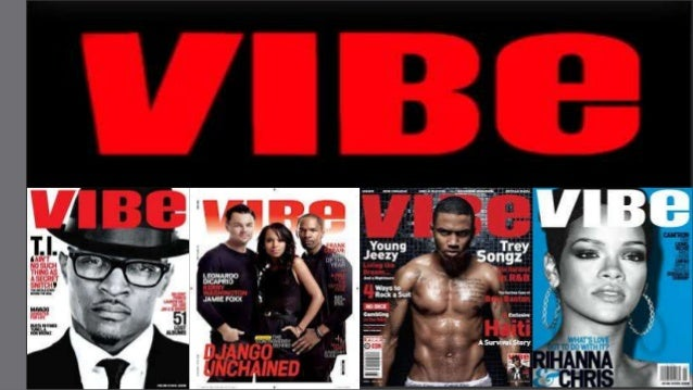 Ideology           Vibe is a music and     entertainment magazine founded by  producer Quincy Jones. The publication  pred...