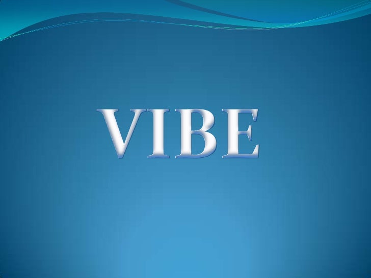 VIBE<br />