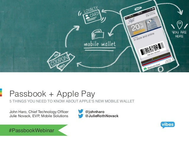 Passbook + Apple Pay!  5 THINGS YOU NEED TO KNOW ABOUT APPLE'S NEW MOBILE WALLET!  John Haro, Chief Technology Officer !@j...