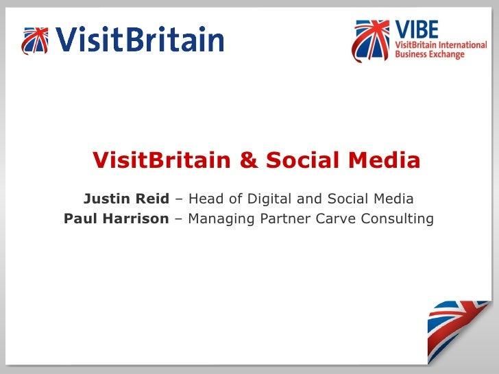 VisitBritain & Social Media Justin Reid  – Head of Digital and Social Media Paul Harrison  – Managing Partner Carve Consul...