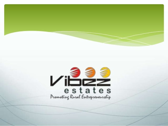 About Vibez Estates  Vibez Estates is a part of Vibez Club started in the year November - 2011 Vibez Estates is headed by ...