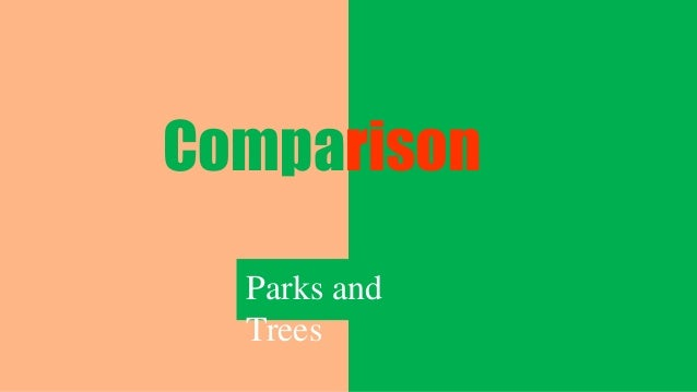 Comparison Parks and Trees