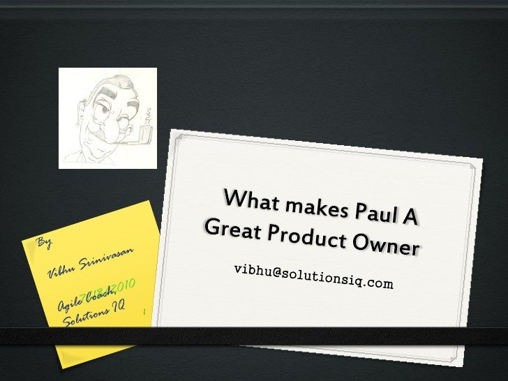 What Made Paul A Great Product Owner
