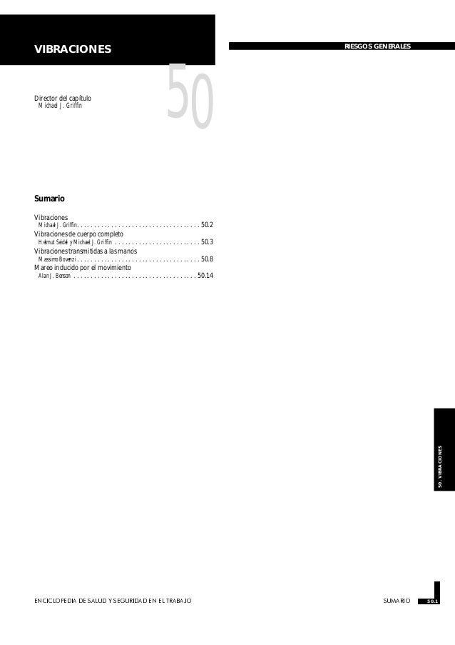 ENCICLOPEDIA DE SALUD Y SEGURIDAD EN EL TRABAJO 50.1 SUMARIO 50.1 50.VIBRACIONES VIBRACIONES RIESGOS GENERALES Director de...