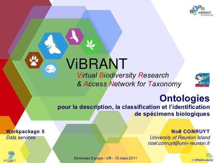 Ontologies pour la description, la classification et l'identification de spécimens biologiques No ël CONRUYT University of...