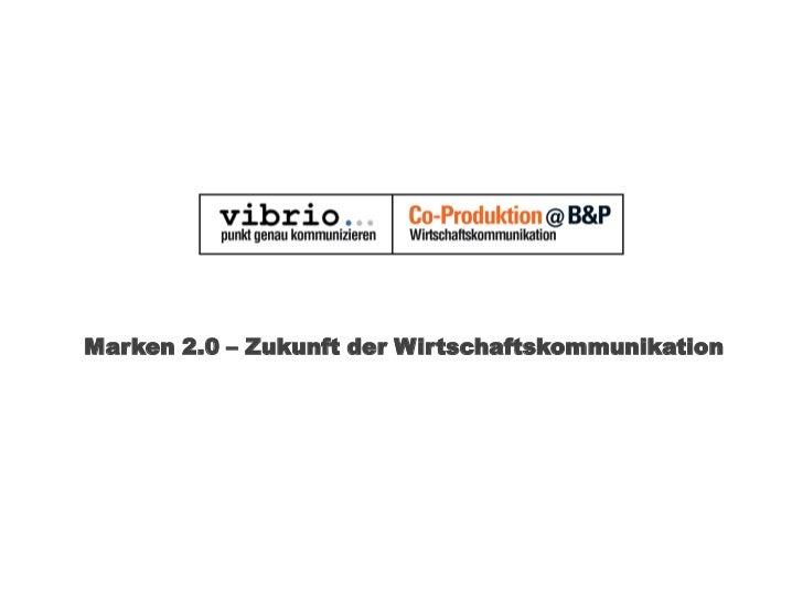 Marken 2.0 – ZukunftderWirtschaftskommunikation<br />