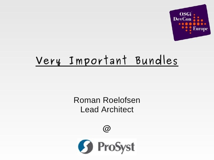 Very Important Bundles             Roman Roelofsen           Lead Architect                 @