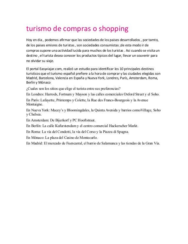 turismo de compras o shopping Hoy en dia , podemos afirmar que las sociedades de los paises desarrollados , por tamto, de ...