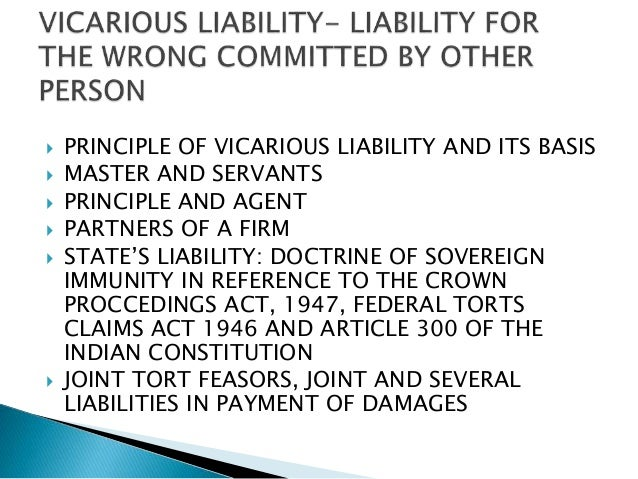 vicarious liability principle of vicarious liability and its basis  master and servants  principle and agent