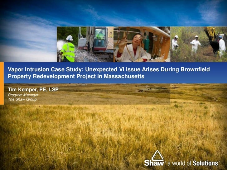Vapor Intrusion Case Study: Unexpected VI Issue Arises During BrownfieldProperty Redevelopment Project in MassachusettsTim...