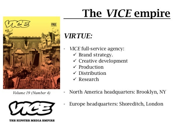 The VICE empire                       VIRTUE:                       - VICE full-service agency:                          ...