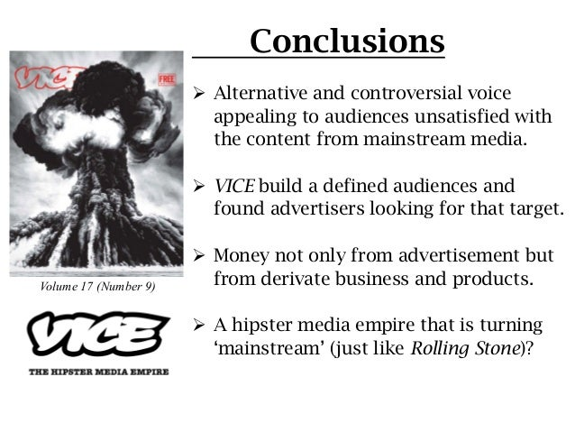 Conclusions                       Ø Alternative and controversial voice                           appealing to audiences...