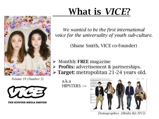 What is VICE?                            We wanted to be the first international                        voice for the univ...