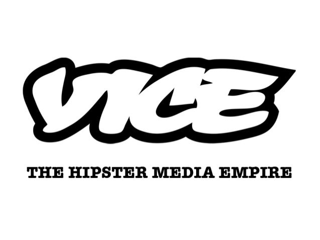 VICE - The Hipster Media Empire