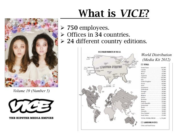 What is VICE?                       Ø 750 employees.                       Ø Offices in 34 countries.                 ...