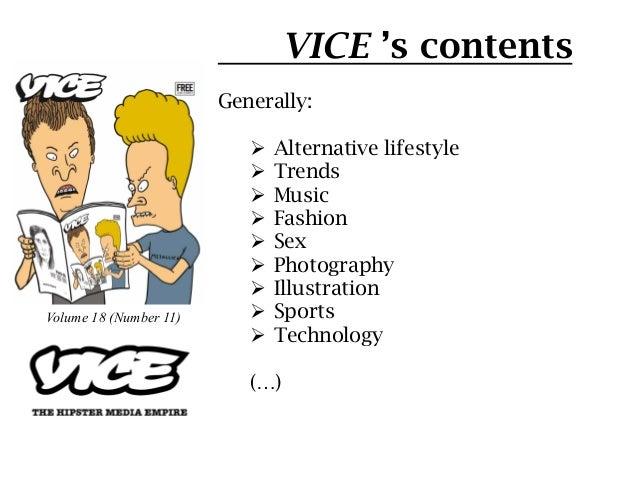 VICE 's contents                        Generally:                           Ø Alternative lifestyle                    ...