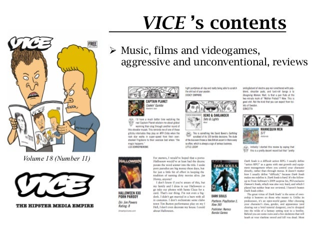 VICE 's contents                        Ø Music, films and videogames,                            aggressive and unconve...