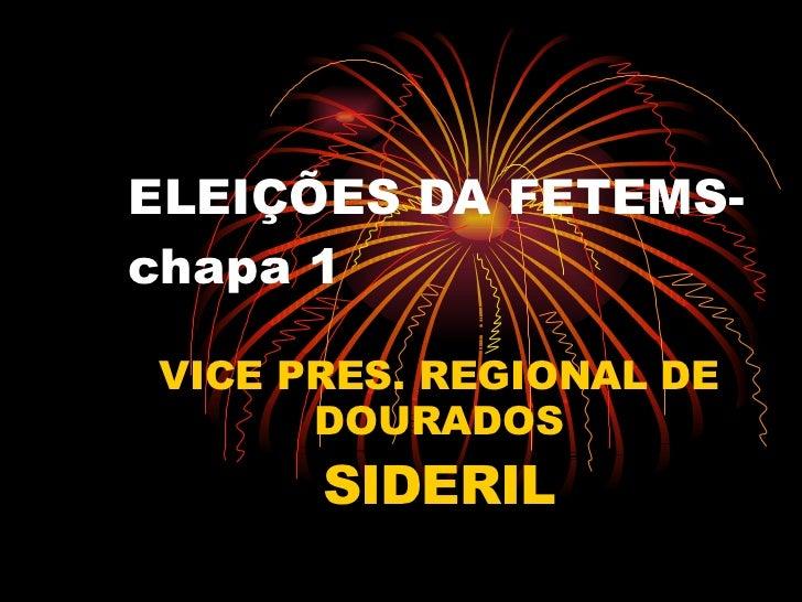 ELEIÇÕES DA FETEMS- chapa 1 VICE PRES. REGIONAL DE DOURADOS SIDERIL