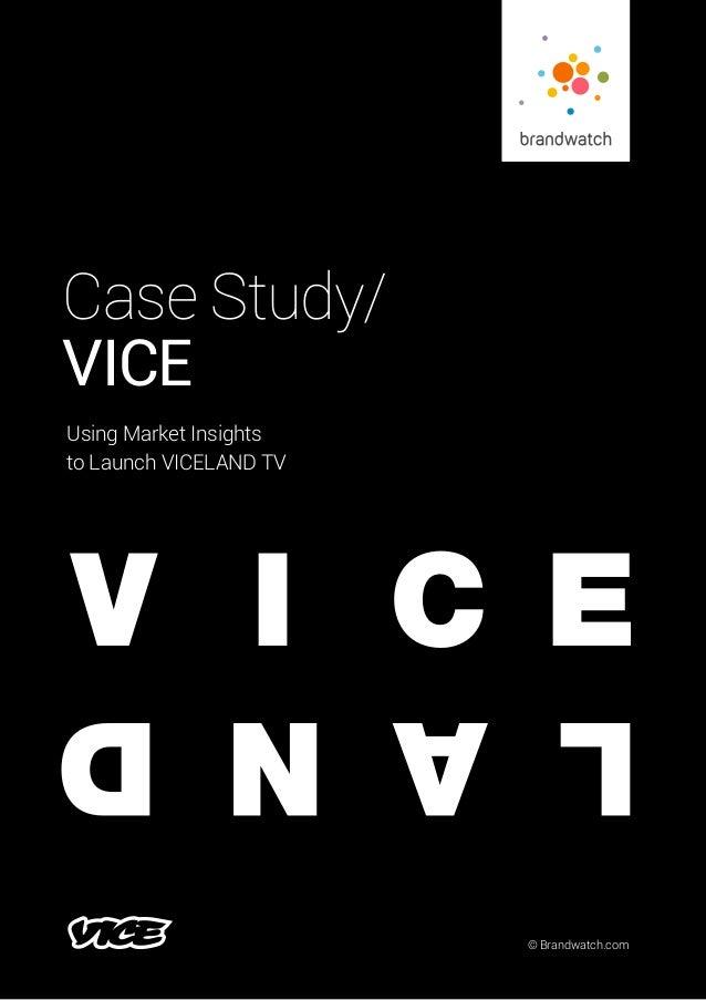 © Brandwatch.com Case Study/ VICE Using Market Insights to Launch VICELAND TV V I C E LAND