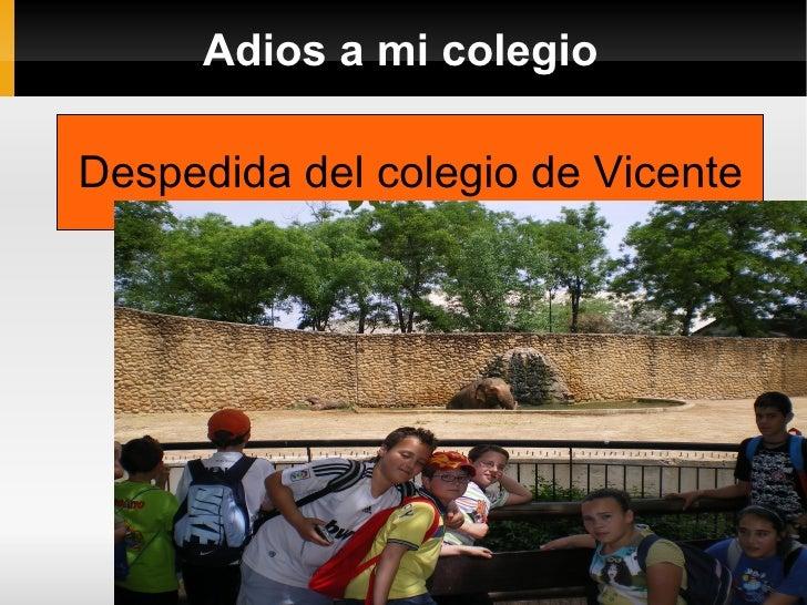 Adios a mi colegio Despedida del colegio de Vicente