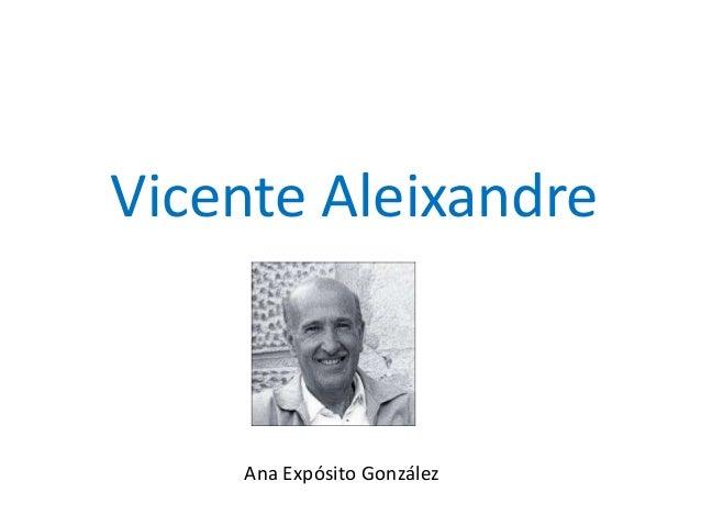 Vicente AleixandreAna Expósito González