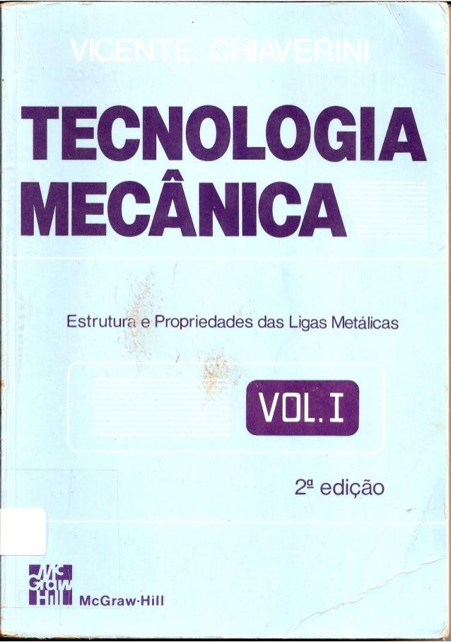 Vicente chiaverini   tecnologia mecânica - estrutura e propriedades das ligas metálicas - vol. i