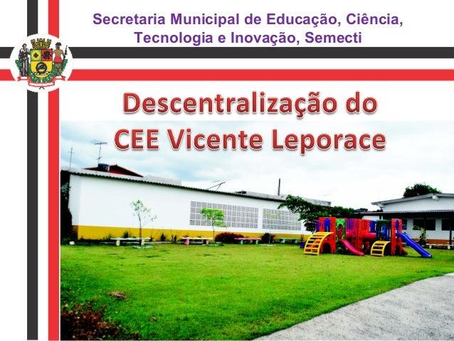 Secretaria Municipal de Educação, Ciência, Tecnologia e Inovação, Semecti