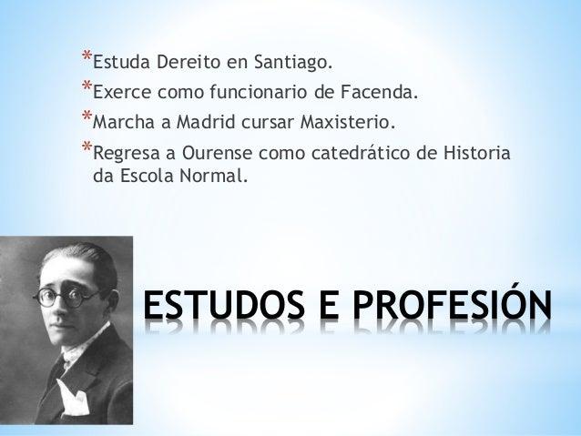 PUBLICA AS REVISTAS *La Centuria (1917), con Arturo Noguerol. *Nós (1922), da que foi director literario.