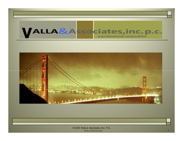 © 2012 Valla & Associates, Inc., P.C. www.vallalaw.com 1