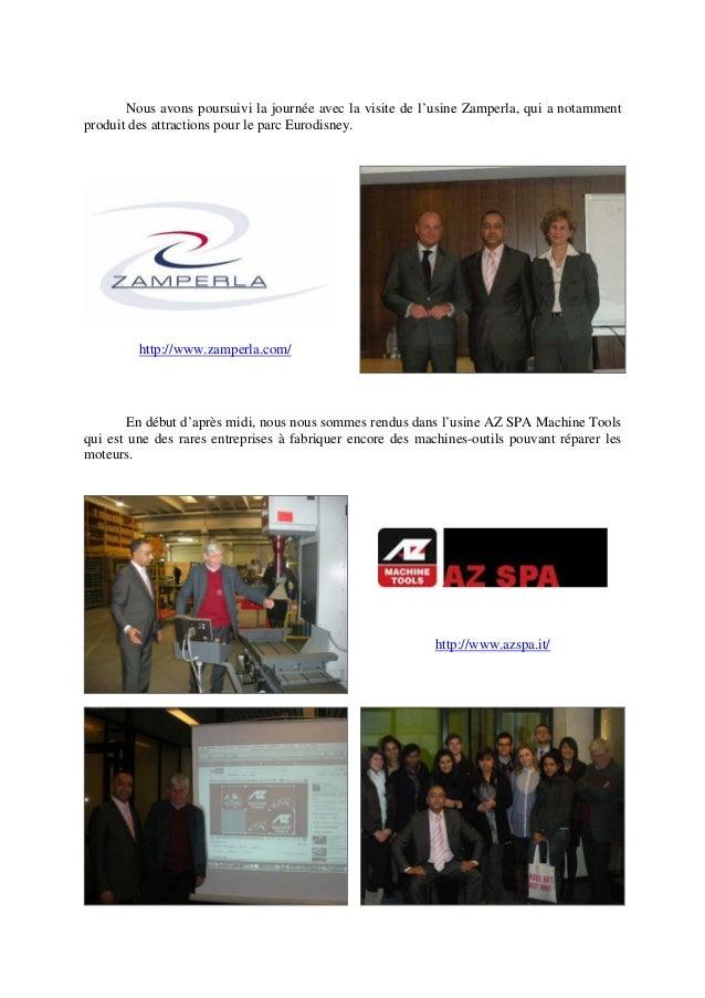 Nous avons poursuivi la journée avec la visite de l'usine Zamperla, qui a notamment produit des attractions pour le parc E...