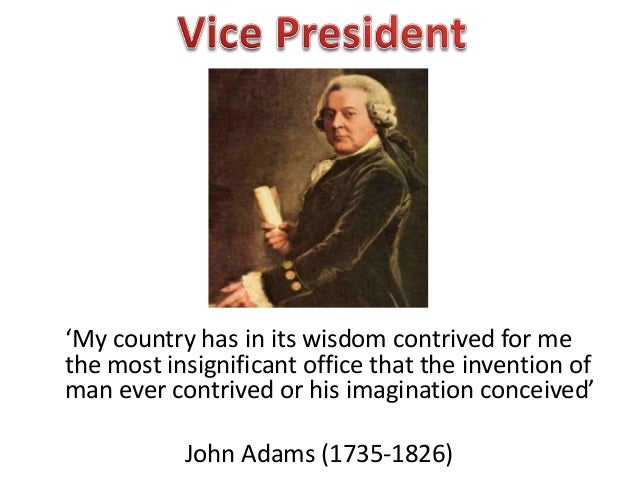 'My country has in its wisdom contrived for methe most insignificant office that the invention ofman ever contrived or his...