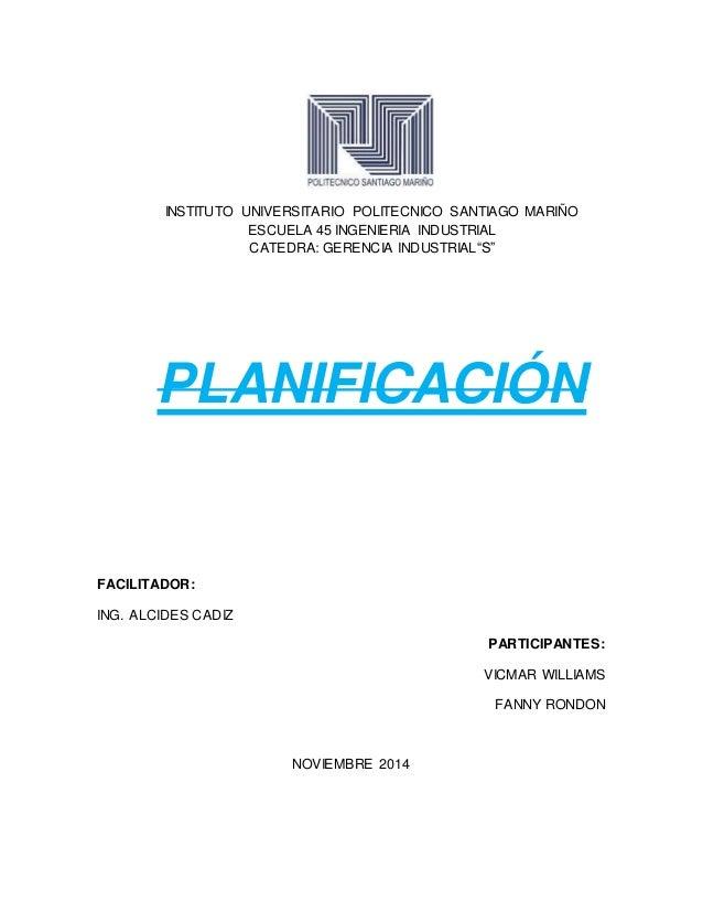 "INSTITUTO UNIVERSITARIO POLITECNICO SANTIAGO MARIÑO  ESCUELA 45 INGENIERIA INDUSTRIAL  CATEDRA: GERENCIA INDUSTRIAL""S""  PL..."