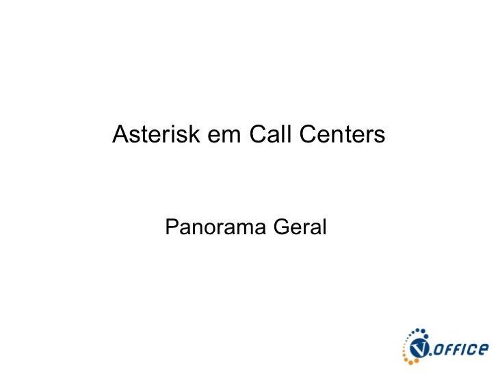 Asterisk em Call Centers Panorama Geral