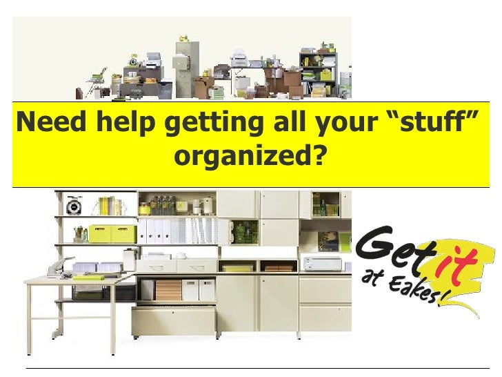"""Need help getting all your """"stuff""""  organized?"""