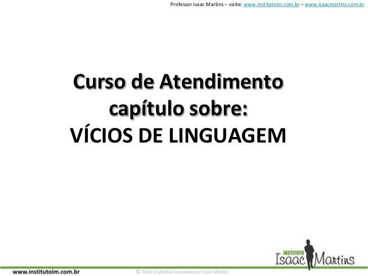 Curso de Atendimentocapítulo sobre: VÍCIOS DE LINGUAGEM<br />