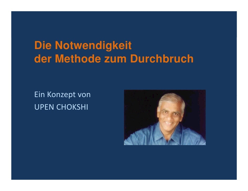 Die Notwendigkeit der Methode zum Durchbruch   Ein Konzept von UPEN CHOKSHI