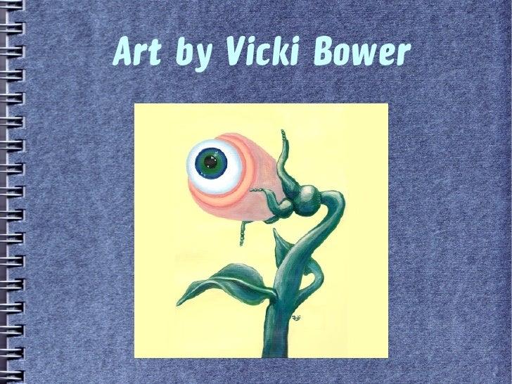 Art by Vicki Bower