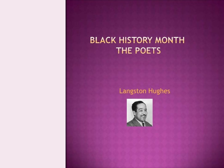 Black history monththe poets<br />Langston Hughes<br />