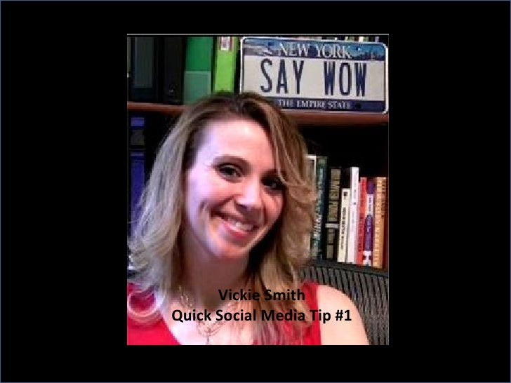 Vickie Smith Quick Social Media Tip #1