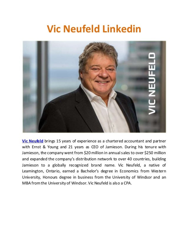 Vic Neufeld Linkedin Vic Neufeld brings 15 years of experience as a chartered accountant and partner with Ernst & Young an...