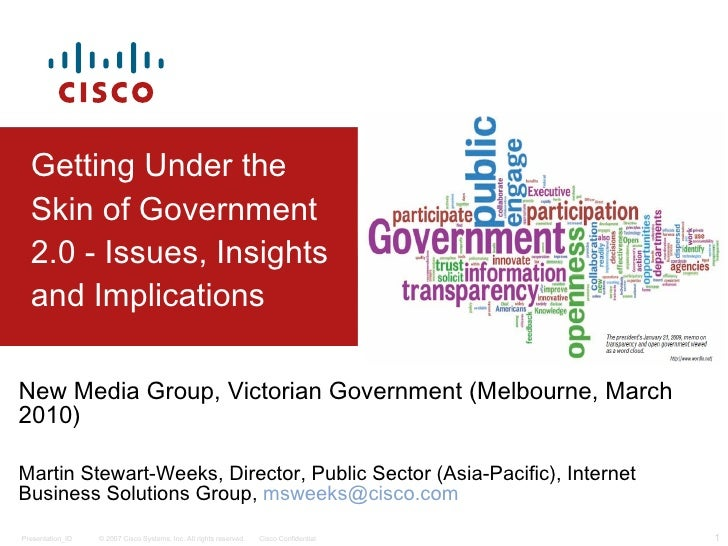 Getting Under the Skin of Government 2.0 - Issues, Insights and Implications New Media Group, Victorian Government (Melbou...